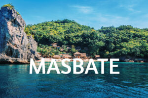 Things to Do and Places to Be When in Masbate